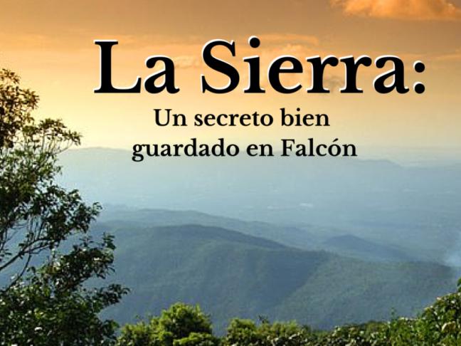 La Sierra: un secreto bien guardado en Falcón