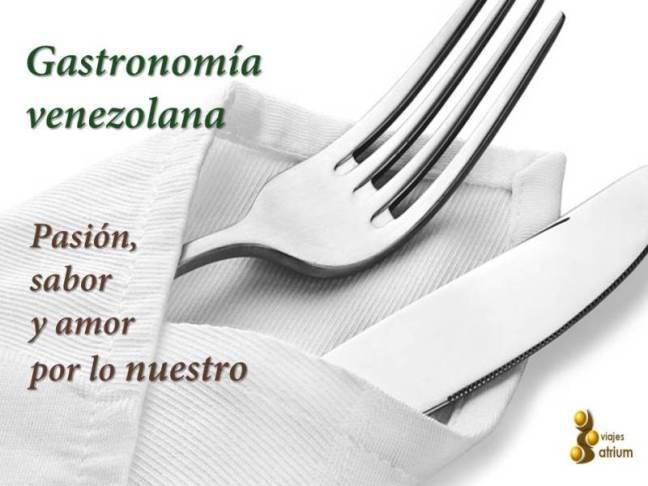 Gastronomia venezolana: Pasión, sabor y amor por lo nuestro